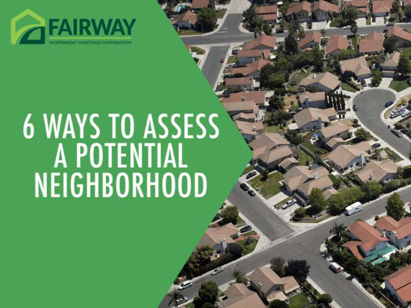 6 Ways to Assess a Potential Neighborhood